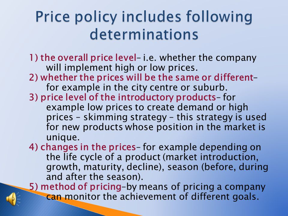Each company has to determine which price policy will be applied in the market.