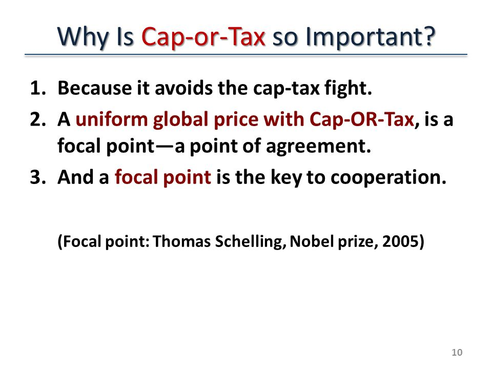 Why Is Cap-or-Tax so Important. 1.Because it avoids the cap-tax fight.