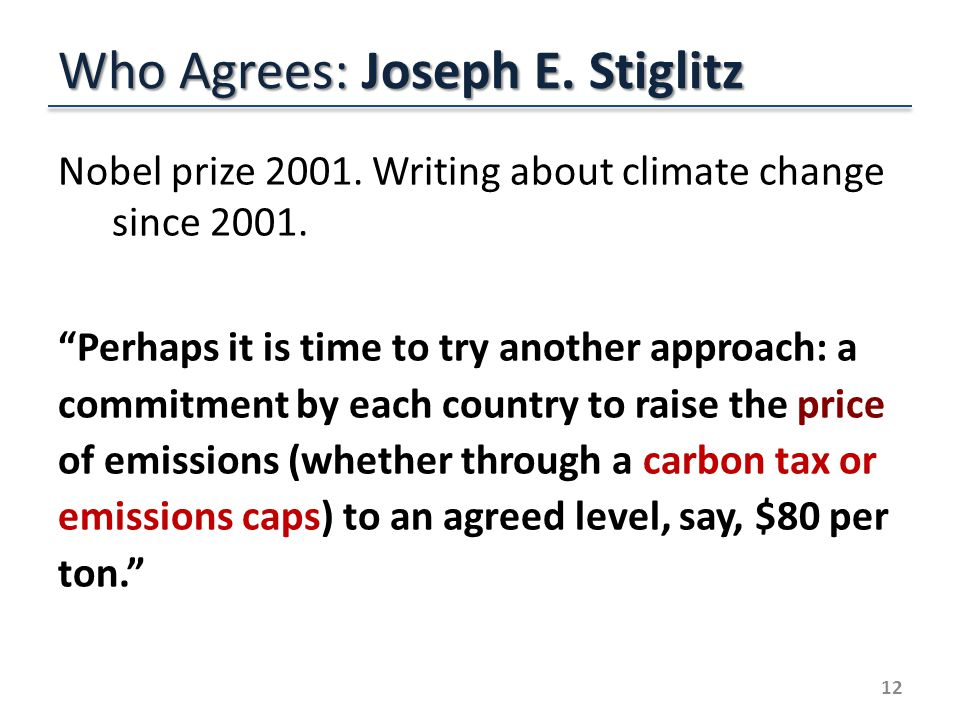 Who Agrees: Joseph E. Stiglitz Nobel prize 2001. Writing about climate change since 2001.