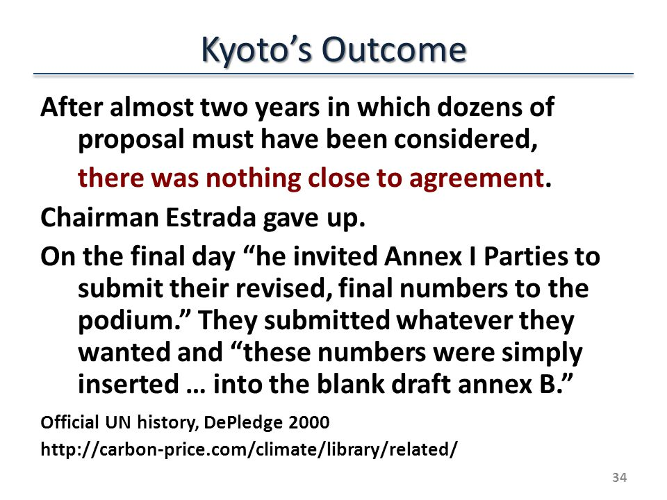 Kyotos Outcome After almost two years in which dozens of proposal must have been considered, there was nothing close to agreement.