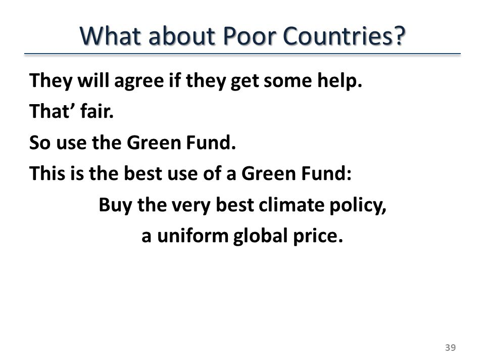 What about Poor Countries. They will agree if they get some help.
