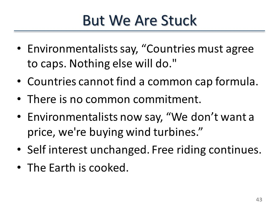 But We Are Stuck Environmentalists say, Countries must agree to caps.