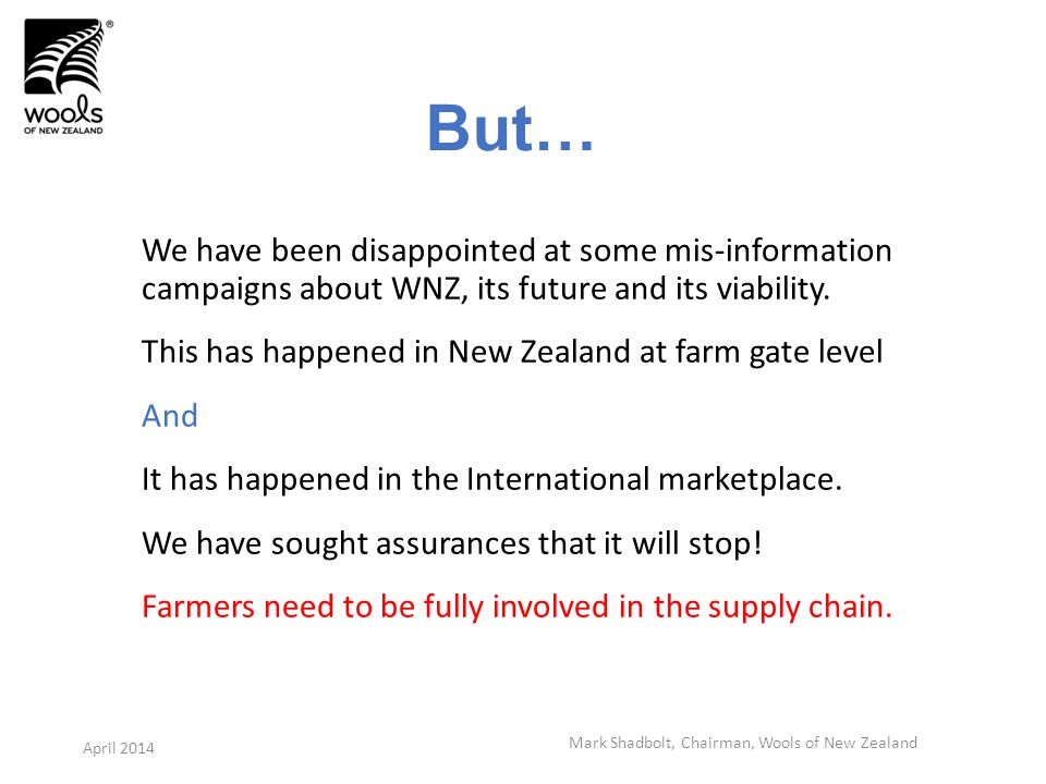 But… We have been disappointed at some mis-information campaigns about WNZ, its future and its viability.
