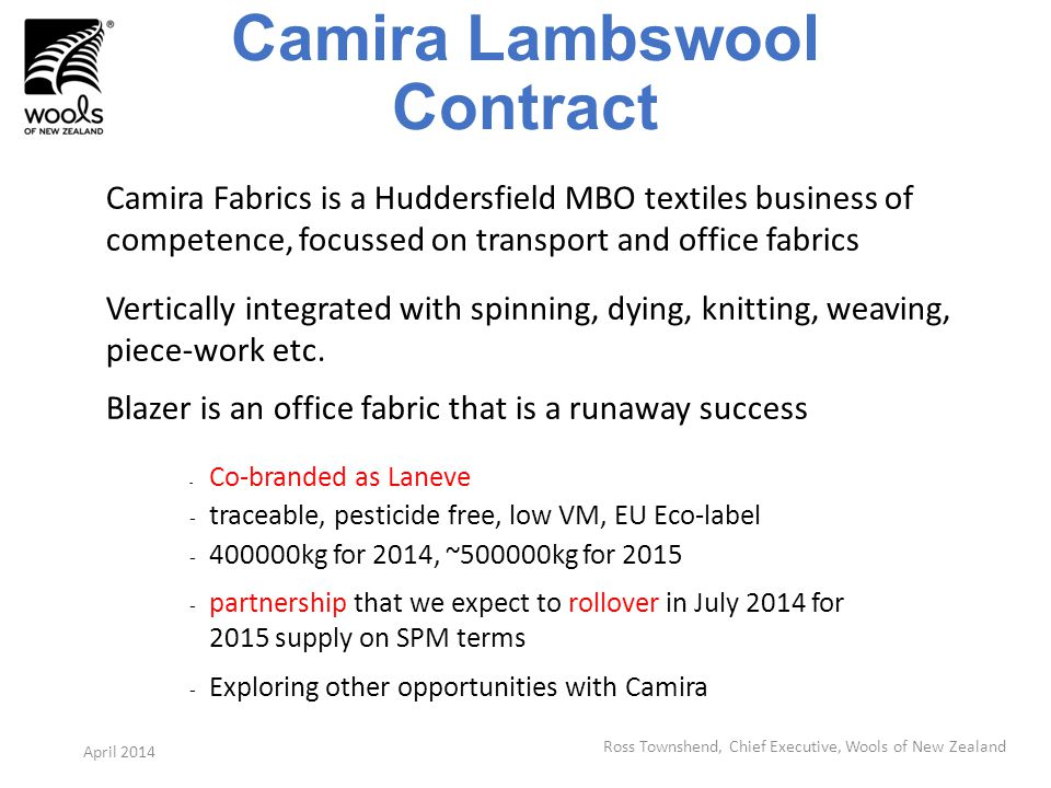 Camira Lambswool Contract Camira Fabrics is a Huddersfield MBO textiles business of competence, focussed on transport and office fabrics Vertically integrated with spinning, dying, knitting, weaving, piece-work etc.