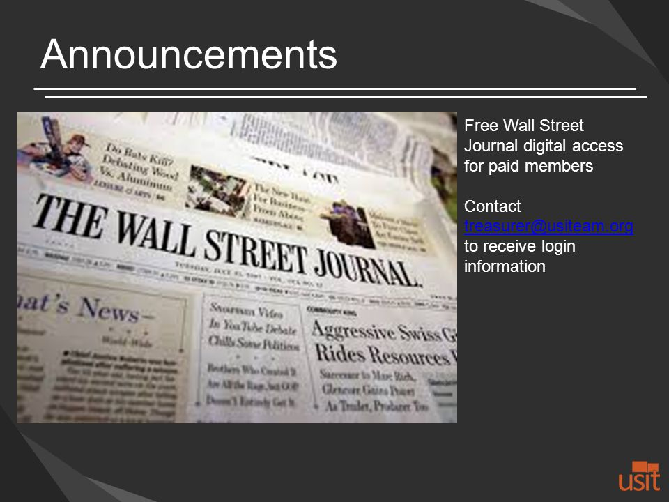 Free Wall Street Journal digital access for paid members Contact treasurer@usiteam.org to receive login information treasurer@usiteam.org