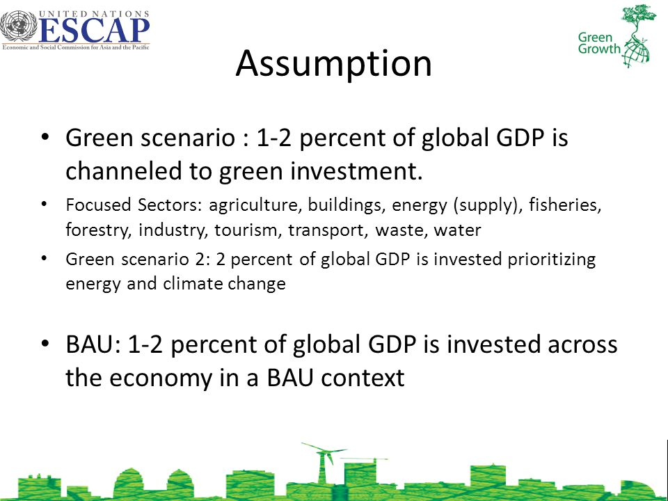 Assumption Green scenario : 1-2 percent of global GDP is channeled to green investment.