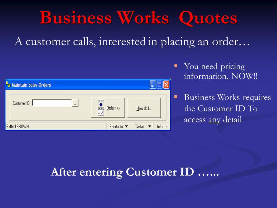Business Works Quotes You need pricing information, NOW!.