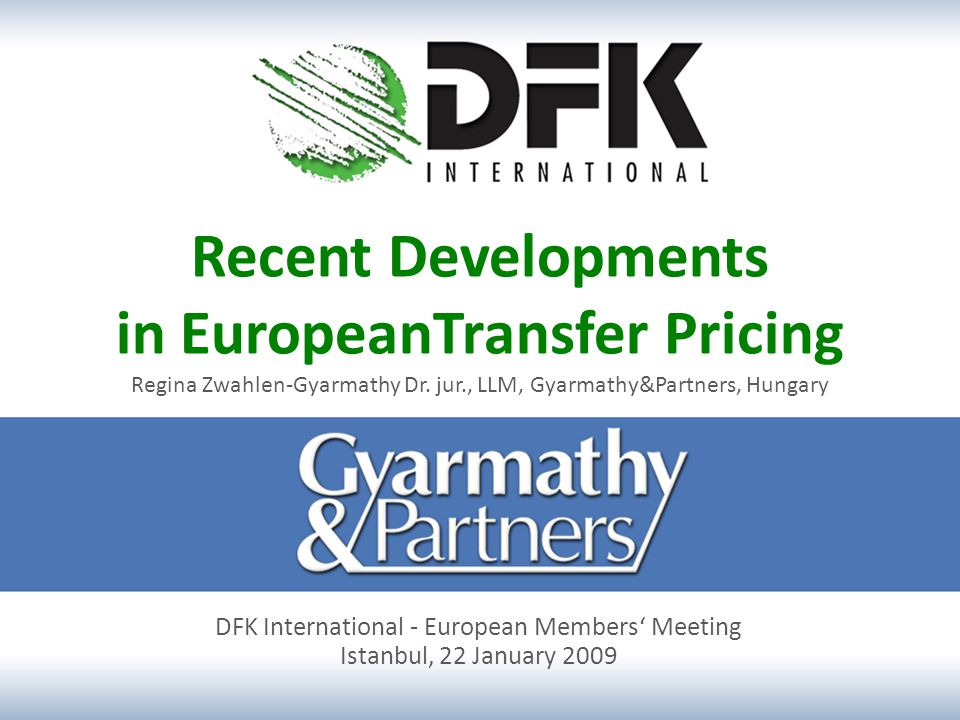 Recent Developments in EuropeanTransfer Pricing Regina Zwahlen-Gyarmathy Dr.