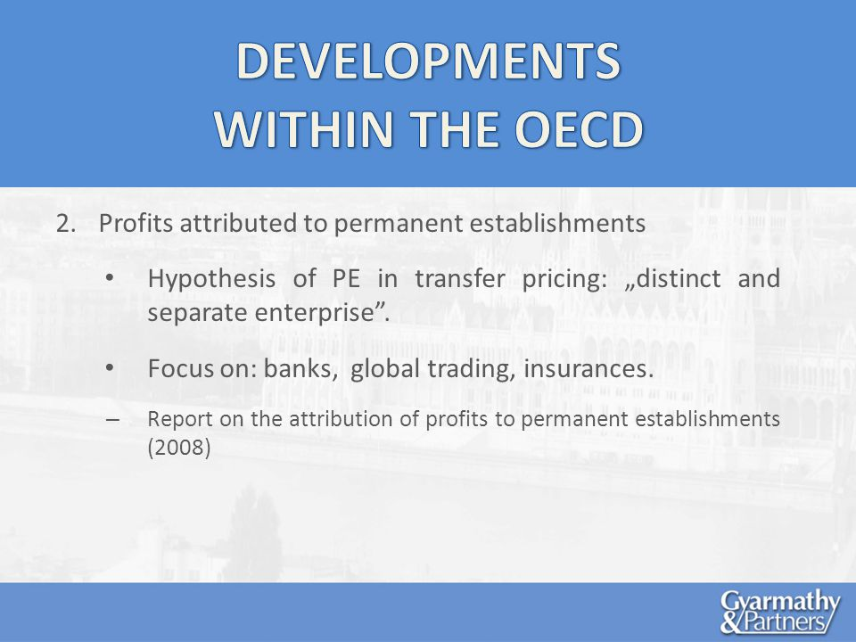 2.Profits attributed to permanent establishments Hypothesis of PE in transfer pricing: distinct and separate enterprise.
