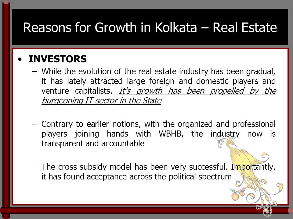 Reasons for Growth in Kolkata – Real Estate INVESTORS –While the evolution of the real estate industry has been gradual, it has lately attracted large foreign and domestic players and venture capitalists.