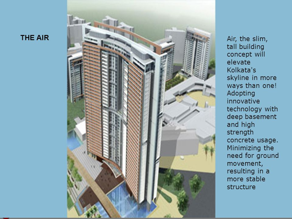 THE AIR Air, the slim, tall building concept will elevate Kolkata s skyline in more ways than one.