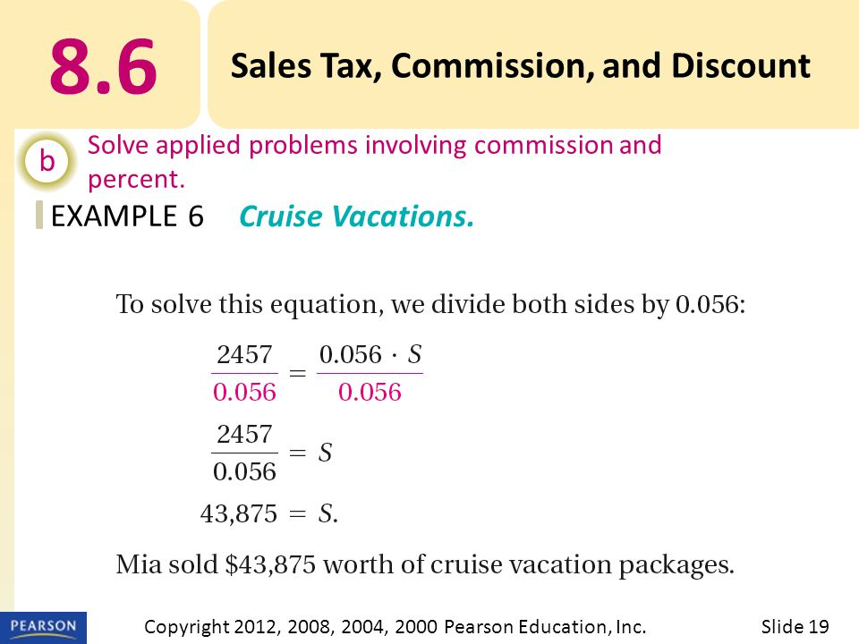 EXAMPLE 8.6 Sales Tax, Commission, and Discount b Solve applied problems involving commission and percent.