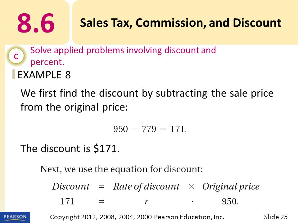 EXAMPLE 8.6 Sales Tax, Commission, and Discount c Solve applied problems involving discount and percent.