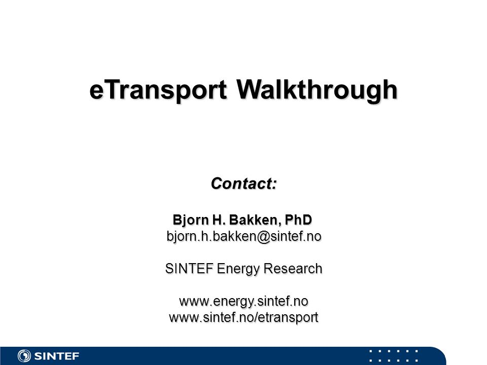 eTransport Walkthrough Contact: Bjorn H.