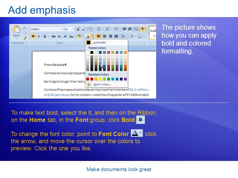 Make documents look great Add emphasis The picture shows how you can apply bold and colored formatting.