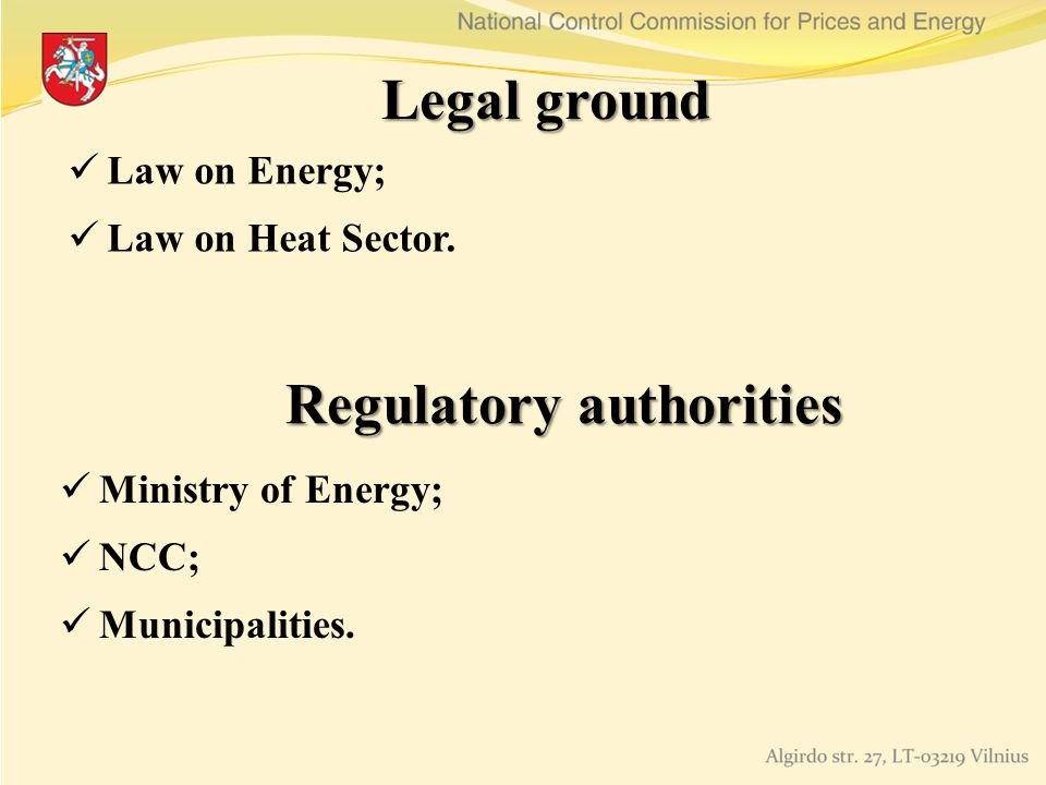 Legal ground Law on Energy; Law on Heat Sector.