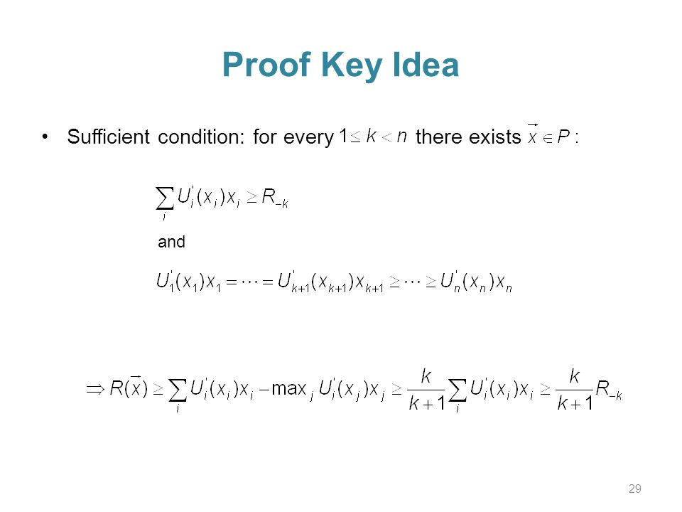 Proof Key Idea Sufficient condition: for every there exists 29 and