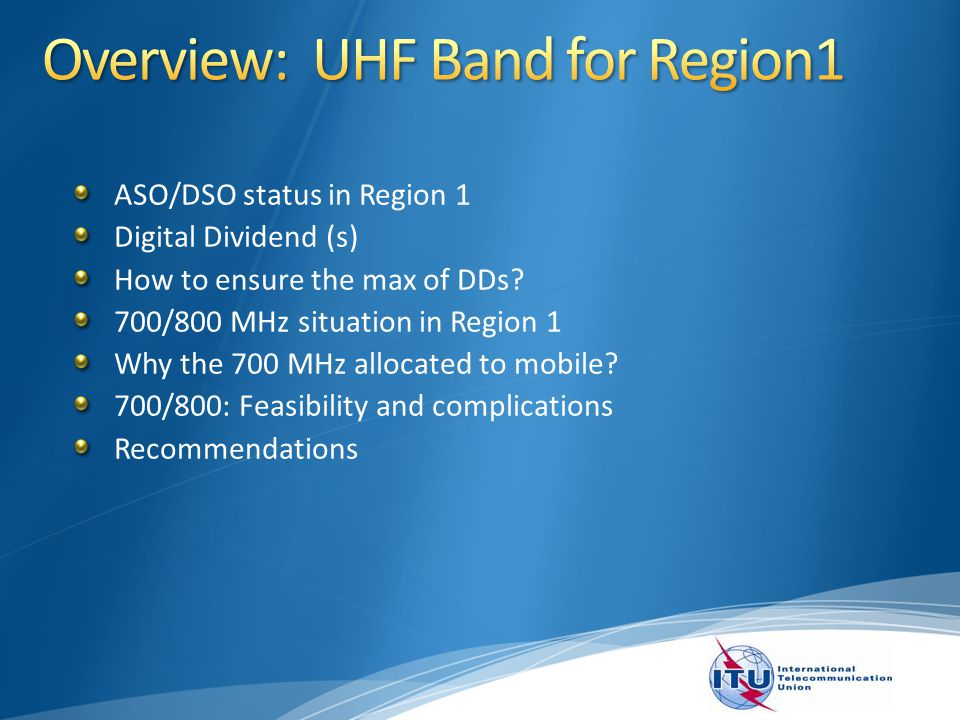 ASO/DSO status in Region 1 Digital Dividend (s) How to ensure the max of DDs.