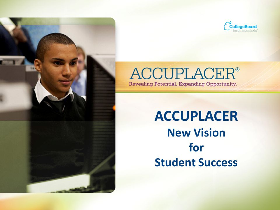 ACCUPLACER New Vision for Student Success