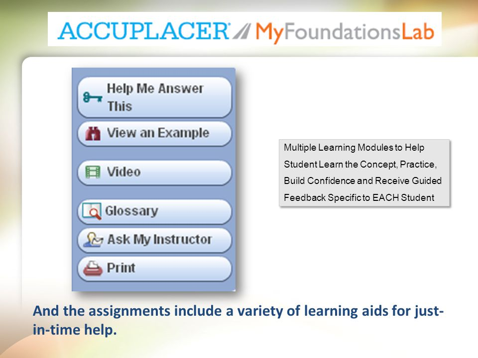And the assignments include a variety of learning aids for just- in-time help.