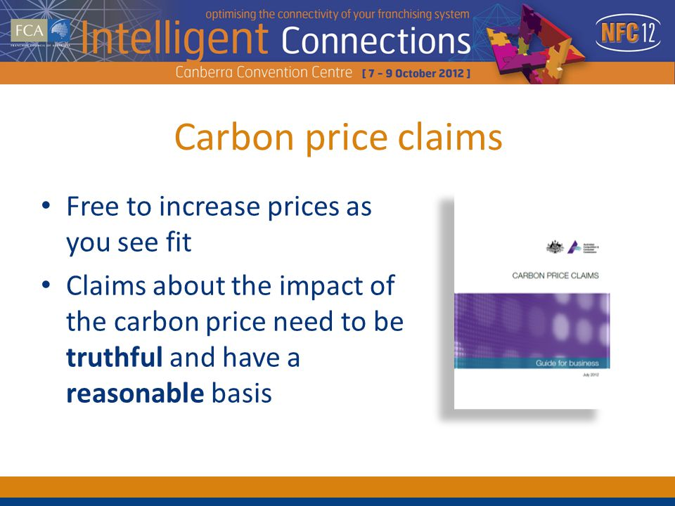 Carbon price claims Free to increase prices as you see fit Claims about the impact of the carbon price need to be truthful and have a reasonable basis