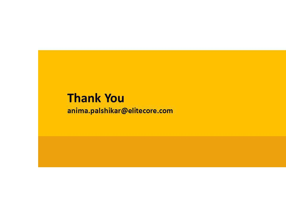 Thank You anima.palshikar@elitecore.com