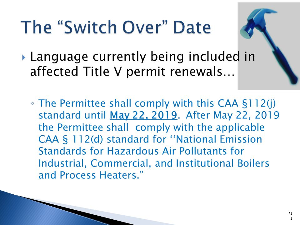 1111 Language currently being included in affected Title V permit renewals… The Permittee shall comply with this CAA §112(j) standard until May 22, 2019.