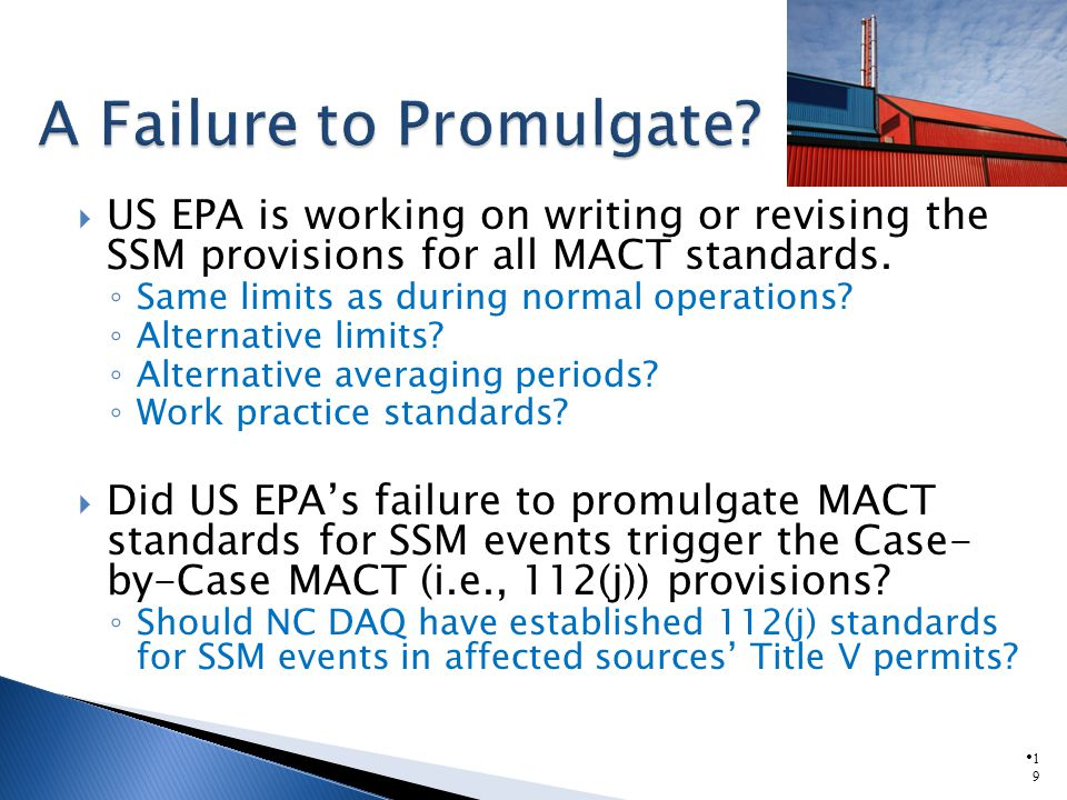 1919 US EPA is working on writing or revising the SSM provisions for all MACT standards.