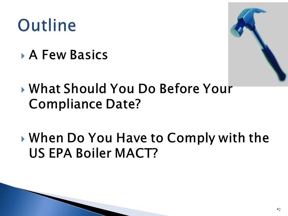 A Few Basics What Should You Do Before Your Compliance Date.