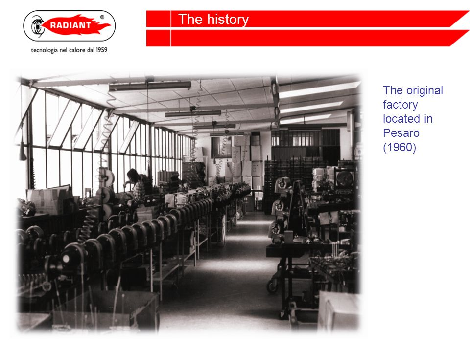The history The original factory located in Pesaro (1960)