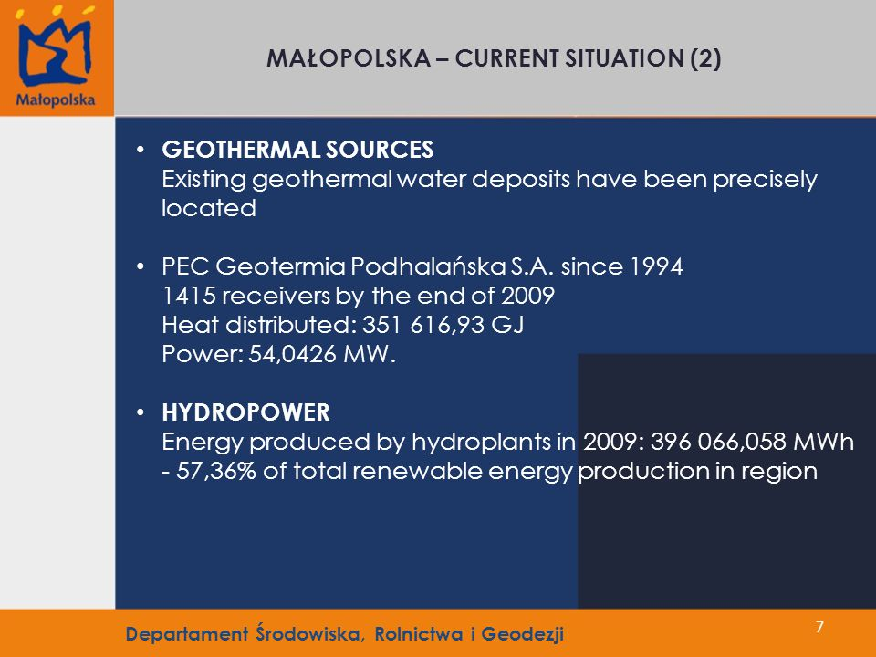 7 MAŁOPOLSKA – CURRENT SITUATION (2) GEOTHERMAL SOURCES Existing geothermal water deposits have been precisely located PEC Geotermia Podhalańska S.A.