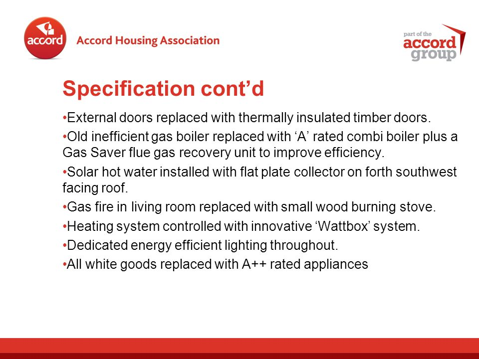 Specification contd External doors replaced with thermally insulated timber doors.