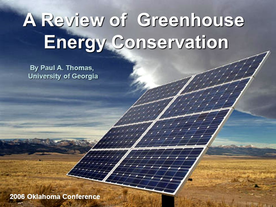 A Review of Greenhouse Energy Conservation By Paul A.