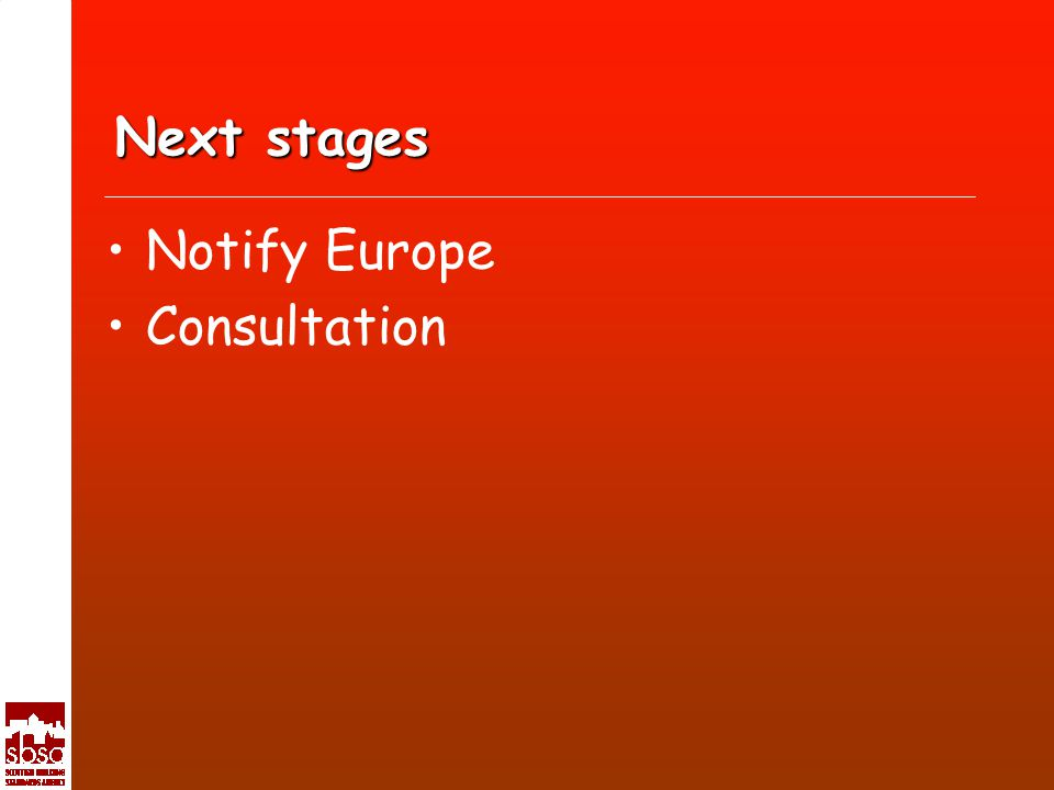 Next stages Notify Europe Consultation