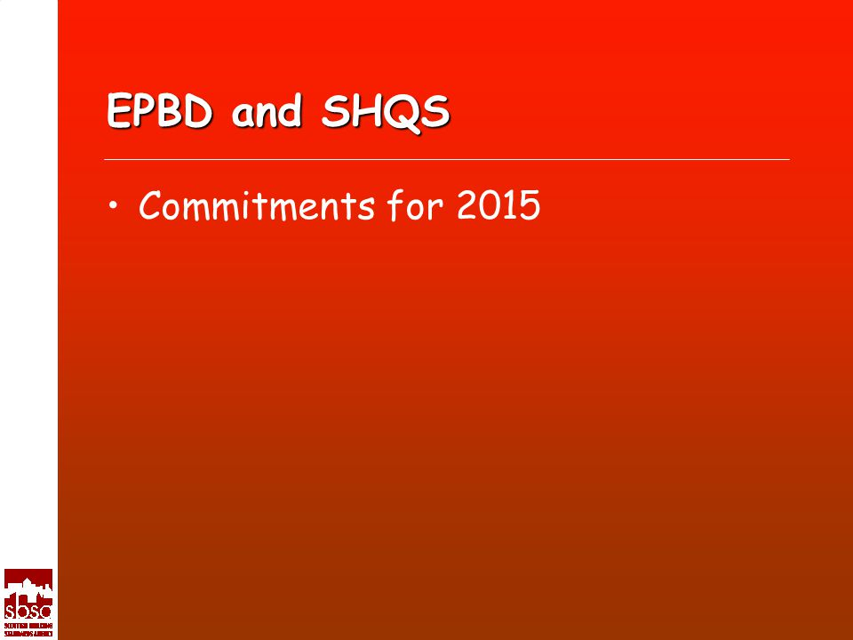 EPBD and SHQS Commitments for 2015