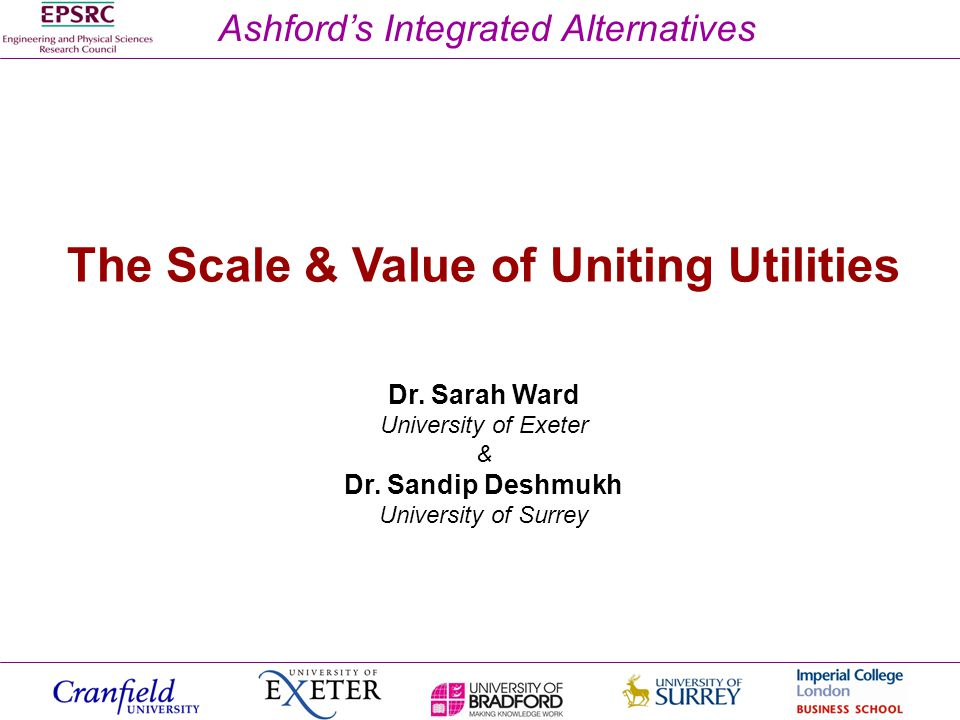 Ashfords Integrated Alternatives The Scale & Value of Uniting Utilities Dr.