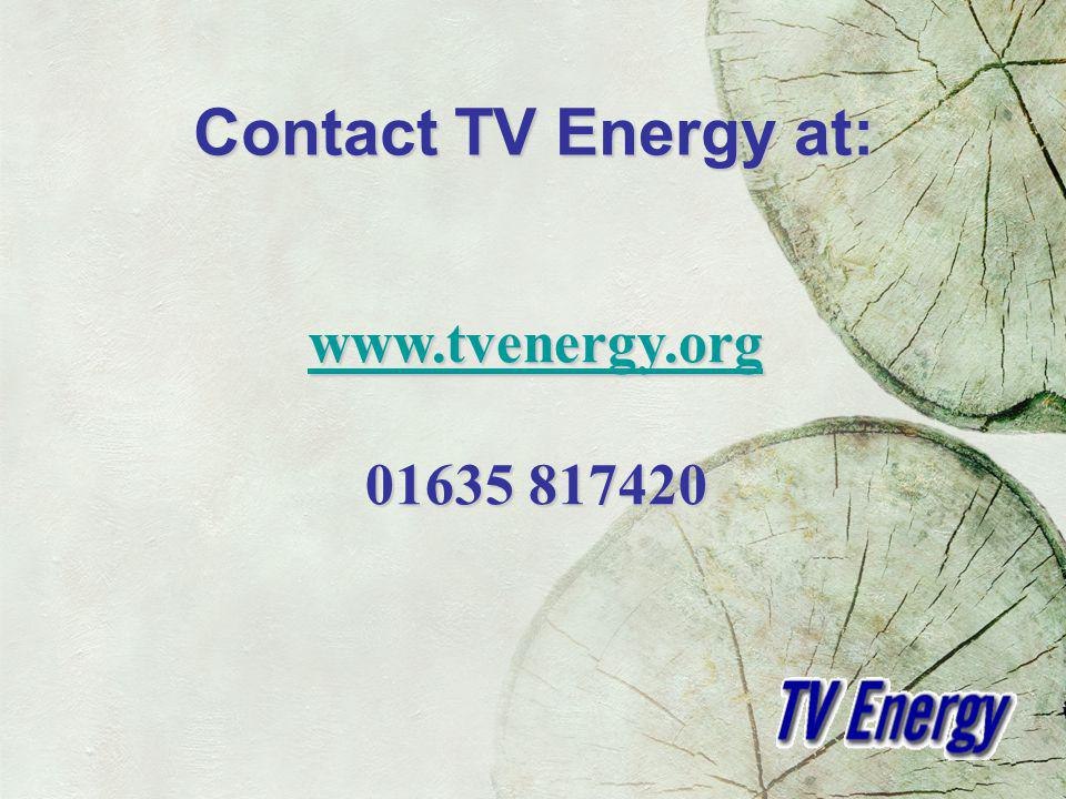 Contact TV Energy at: www.tvenergy.org 01635 817420
