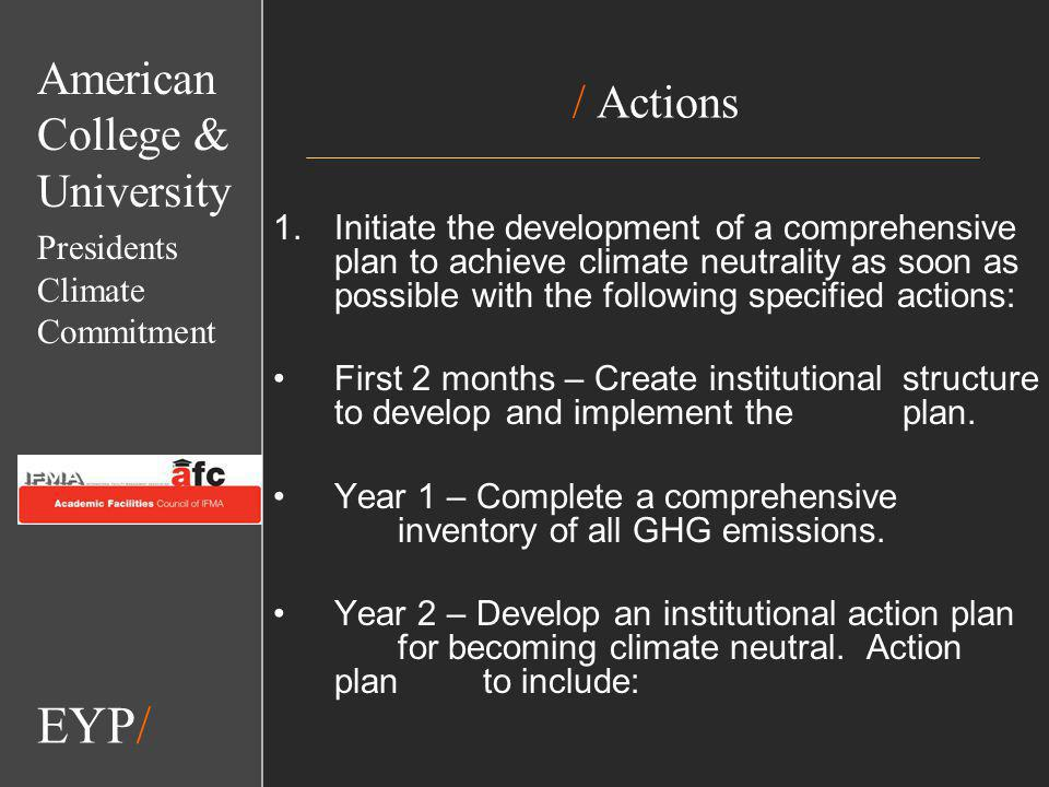 EYP/ / Actions 1.Initiate the development of a comprehensive plan to achieve climate neutrality as soon as possible with the following specified actions: First 2 months – Create institutional structure to develop and implement the plan.