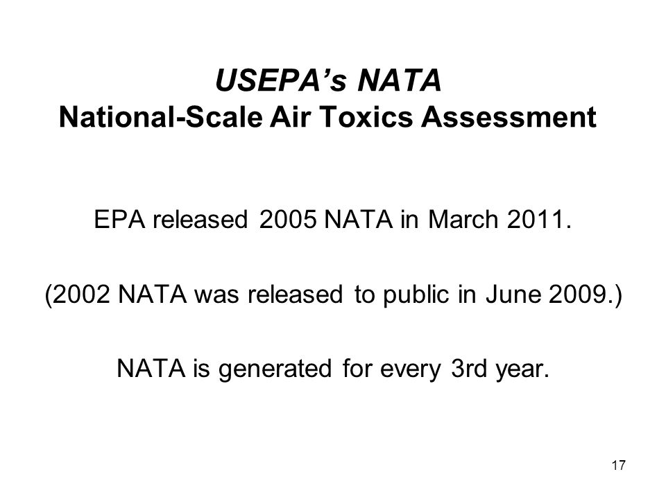 17 USEPAs NATA National-Scale Air Toxics Assessment EPA released 2005 NATA in March 2011.