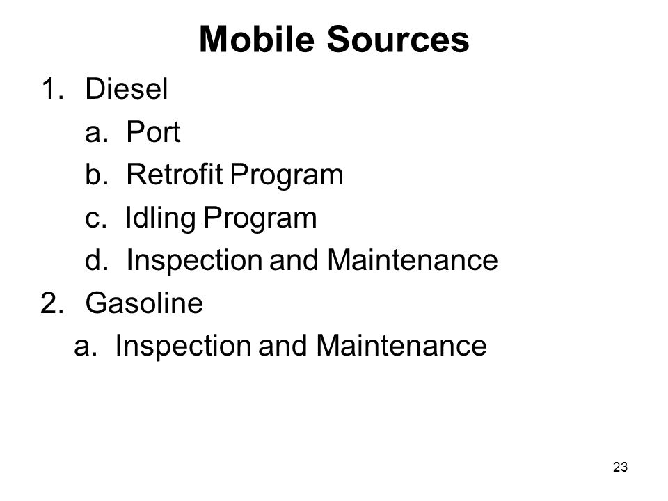 23 Mobile Sources 1.Diesel a. Port b. Retrofit Program c.