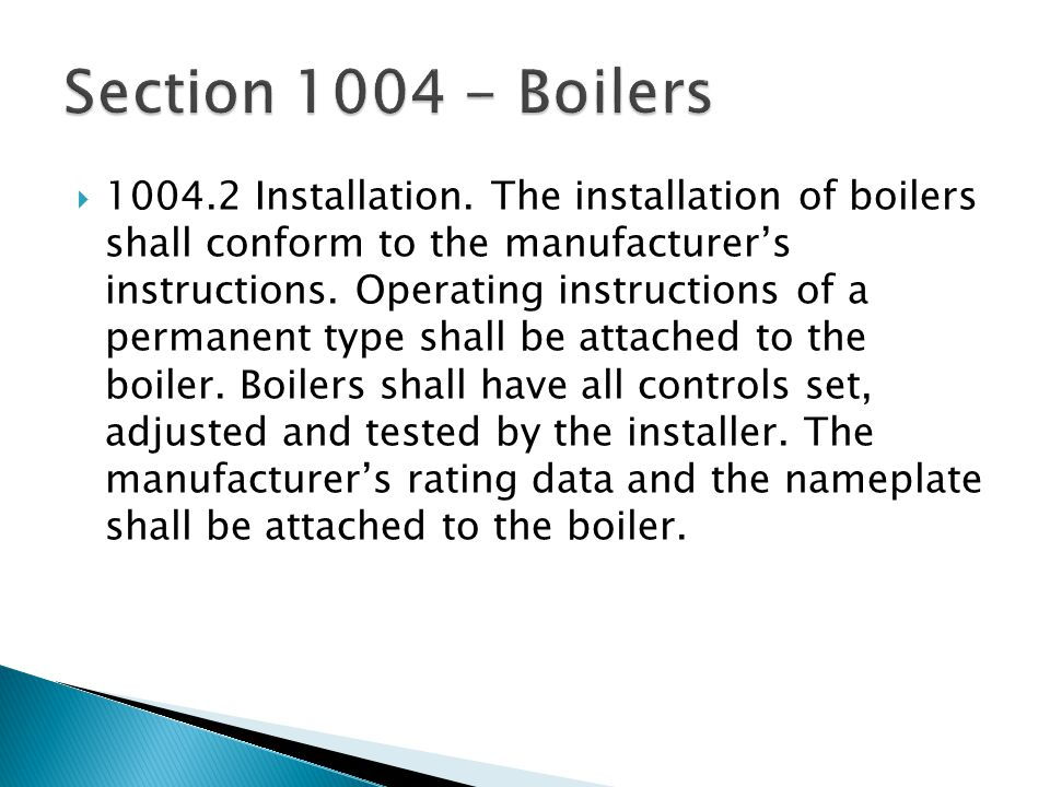 Installation. The installation of boilers shall conform to the manufacturers instructions.