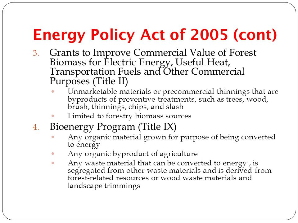 Energy Policy Act of 2005 (cont) 3.