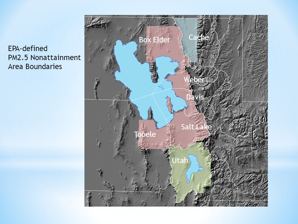 EPA-defined PM2.5 Nonattainment Area Boundaries Cache Box Elder Tooele Weber Davis Salt Lake Utah
