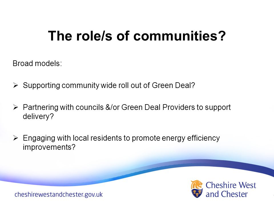 The role/s of communities. Broad models: Supporting community wide roll out of Green Deal.