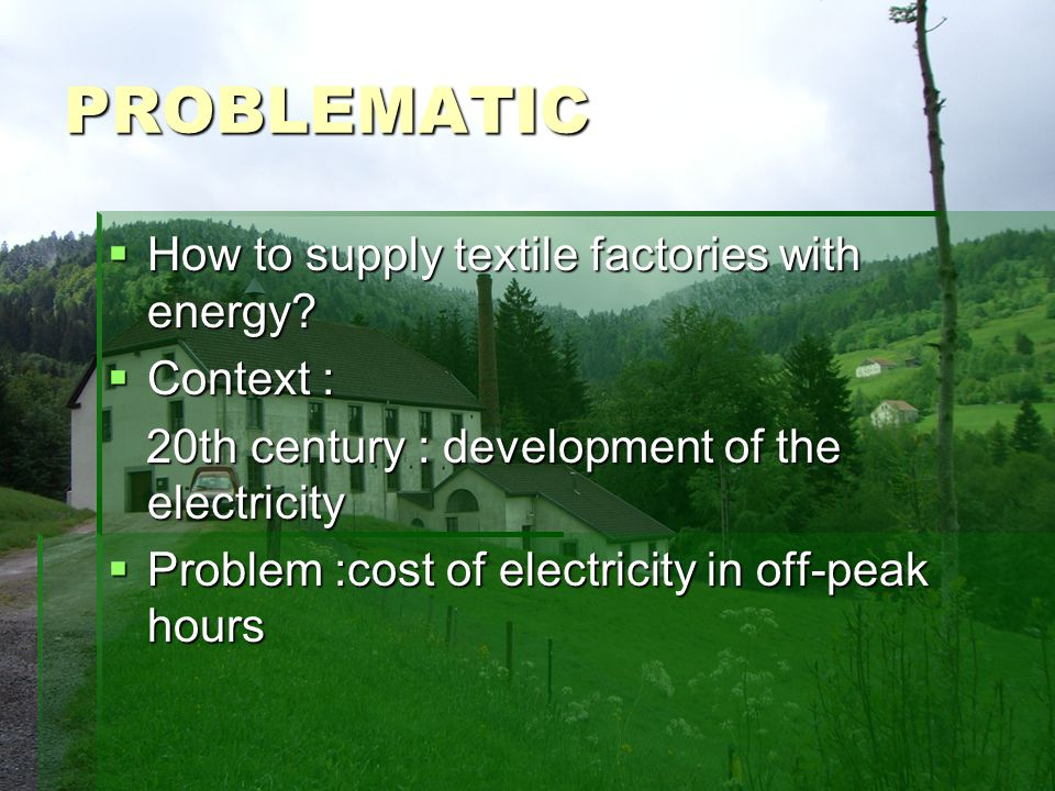PROBLEMATIC How to supply textile factories with energy.