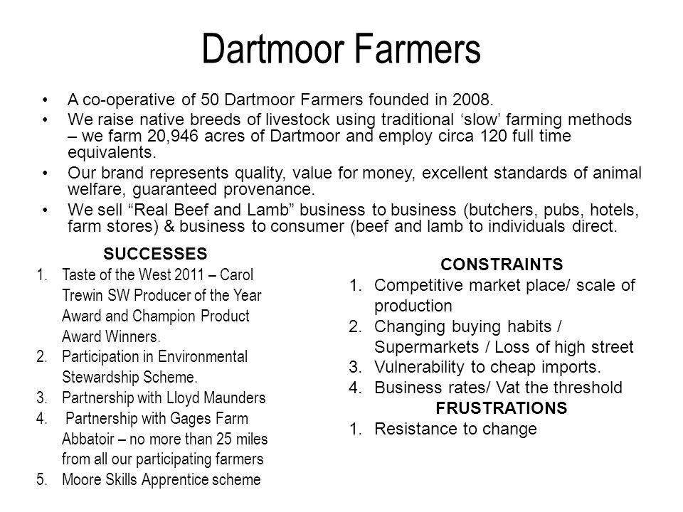Dartmoor Farmers A co-operative of 50 Dartmoor Farmers founded in 2008.
