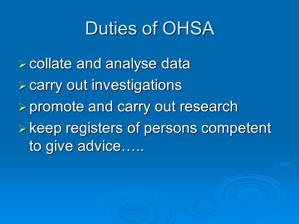 collate and analyse data collate and analyse data carry out investigations carry out investigations promote and carry out research promote and carry out research keep registers of persons competent to give advice…..