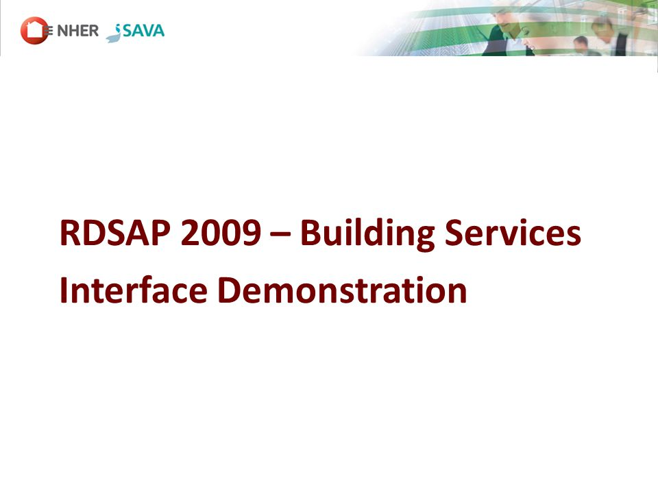 RDSAP 2009 – Building Services Interface Demonstration