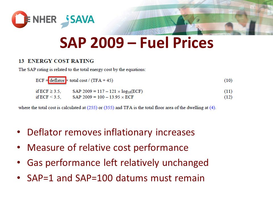 Deflator removes inflationary increases Measure of relative cost performance Gas performance left relatively unchanged SAP=1 and SAP=100 datums must remain