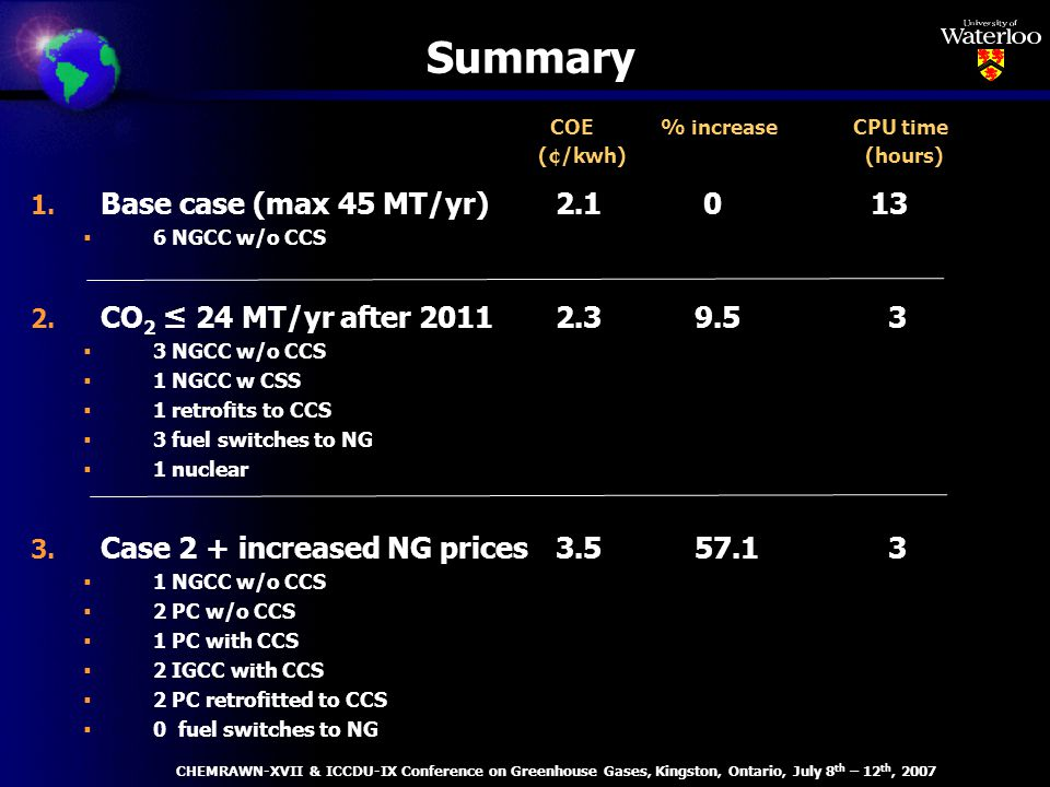 Summary 1. Base case (max 45 MT/yr)2.1 013 6 NGCC w/o CCS 2.